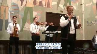 Felix Galan - Trec anii si zilele FHD