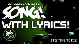 It's Time To Die 8-Bit WITH LYRICS! - DAGames FNAF Song