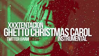 "Xxxtentacion ""Ghetto Christmas Carol"" Instrumental Prod. by Dices *FREE DL*"