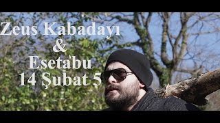 Zeus Kabadayı & Esetabu - 14 şubat 5  ( official video )