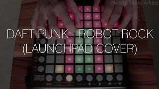 Daft Punk - Robot Rock (Launchpad Cover)