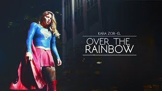 Kara Zor-El | Over the Rainbow