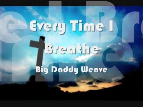 big-daddy-weave-every-time-i-breathe-lovelyshana73