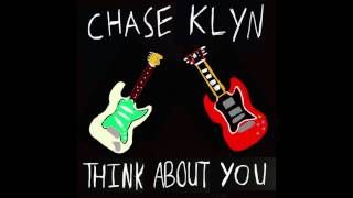 Chase Klyn - Think About You