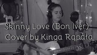 Skinny Love (Bon Iver) - cover Kinga Rąpała [ 432 hz ]