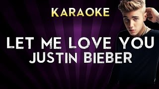 DJ Snake - Let Me Love You (feat. Justin Bieber) | HIGHER Key Karaoke Instrumental Lyrics Cover