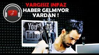 Yarqısız İnfaz . - Haber Gelmiyor Yardan (Official Video) 2016
