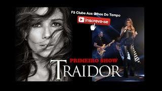 PAULA FERNANDES - TRAIDOR (PELA PRIMEIRA VEZ EM SHOW)