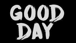 DNCE - Good day lyrics