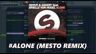 NERVO & Askery feat Brielle Von Hugel  - Alone (Mesto Remix) REMAKE +FLP
