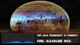 TNT Aka Technoboy 'N' Tuneboy - Fuel [Gasoline Mix] + [HD] + [320kbps]