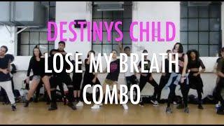 DESTINY'S CHILD-LOSE MY BREATH COMBO-CHRISTINA ANDREA CHOREOGRAPHY