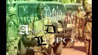 NADA ES COMO ANTES //  ADRIAN DUEÑEZ & EL LOPO // 2015 (AUDIO)