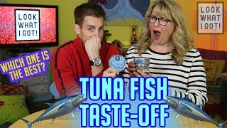 Look What I Got - Tuna Fish Taste-Off - we try 3 premium cans of tuna, to see which is best