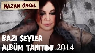 Nazan Öncel Bazı Şeyler albüm tanıtımı 2014