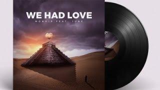 Monoir feat. June - We Had Love (Dj Saleh Radio Edit)