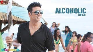ALCOHOLIC - LYRICAL VIDEO | The Shaukeens | Yo Yo Honey Singh | Akshay Kumar & Lisa Haydon width=