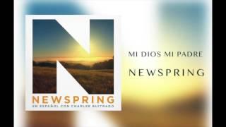 """NewSpring - """"Mi Dios, Mi Padre"""""""