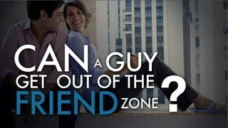 AskWomen: Can A Guy Get Out Of The Friend Zone?