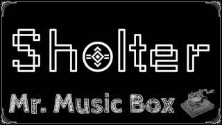 Porter Robinson & Madeon - Shelter【Music Box Cover】