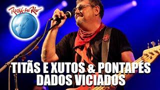 Titãs e Xutos & Pontapés - Dados Viciados (Ao Vivo no Rock in Rio)