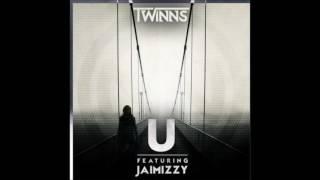 TWINNS - U Ft. Jaimizzy (Original Mix)