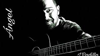 ÁNGEL (Letra y música por J.Padilla)