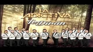 Te dirán - La Adictiva Estreno Banda 2016