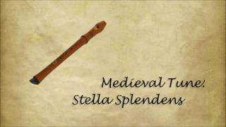 Medieval Tune: Stella Splendens (played on recorder)