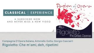 Giuseppe Verdi : Rigoletto: Che m'ami, deh, ripetimi