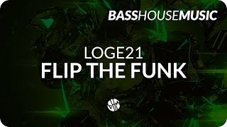 Loge21 - Flip The Funk