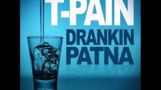 T-Pain - Drankin Patna (Drinking Partner)