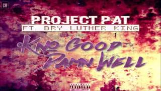 Project Pat - Kno Good Damn Well (Feat. Bry Luther King) [SINGLE] [2017]