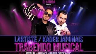 Dj Hamida Feat. Lartiste & Kader Japonais - Trabendo Musical (Son Officiel)