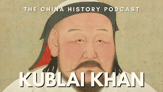 Kublai Khan - The China History Podcast, presented by Laszlo Montgomery width=