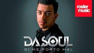 "Dasoul ""Si Me Porto Mal"" (Con Letra)"