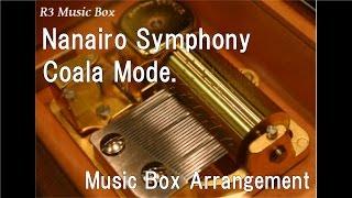 "Nanairo Symphony/Coala Mode.[Music Box] (Anime ""Your Lie in April"" OP)"