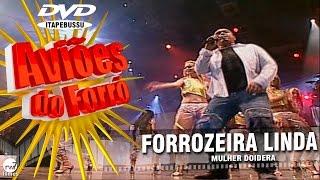 Aviões do Forró - 1º DVD Oficial - Forrozeira linda (Mulher Doidera)