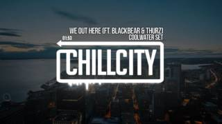 Coolwater Set - We Out Here ft. Blackbear & Thurz