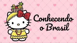 Conhecendo o Brasil | O Mundo da Hello Kitty