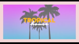 Tropical House 2017