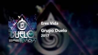 Grupo Duelo - Eres Vida (2017)