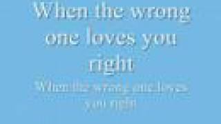 When the Wrong One Loves You Right by Celine Dion