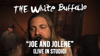 "The White Buffalo - ""Joe and Jolene"" (Live In Studio)"