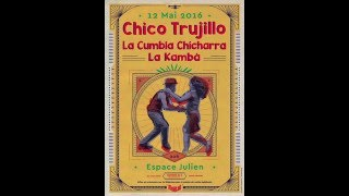 Gran Cumbion !! Chico Trujillo / Cumbia Chicharra / La Kamba / 12 Mai 2016@ Espace Julien