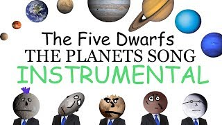 The Five Dwarfs - The Planets Song (instrumental)