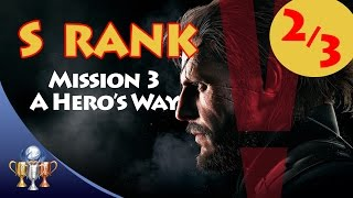 Metal Gear Solid V The Phantom Pain - S RANK Walkthrough (Mission 3 - A HERO'S WAY)