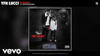 YFN Lucci - Testimony (Audio) ft. Boosie Badazz