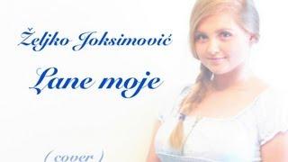 Željko Joksimović - Lane moje (cover)