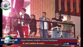 César Matoso rendido a Fanny Rodrigues   «É uma menina de ouro»